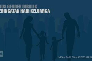 Arus Gender Dibalik Peringatan Hari Keluarga