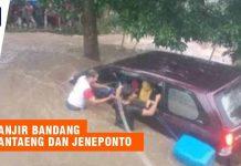 Banjir Bandang Bantaeng dan Jeneponto