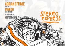 STEREO EXPRESS, Adrian EFTIMIE & IANKOO @ KRISTAL Club