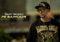 """Tonik Obiektiv: un nou single """"Pe Baricade"""""""