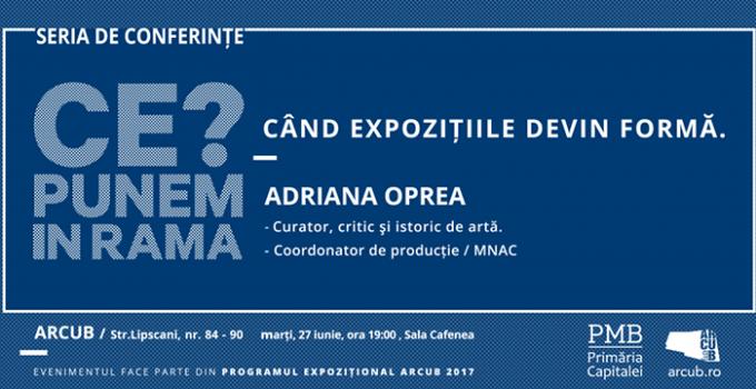 Conferinta: Cand expozitiile devin forma | 27 iunie 2017 @ ArCub