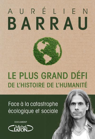 Lecture Le Plus Grand Defis De L Histoire De L Humanite Par Aurelien Barrau Mediaterre