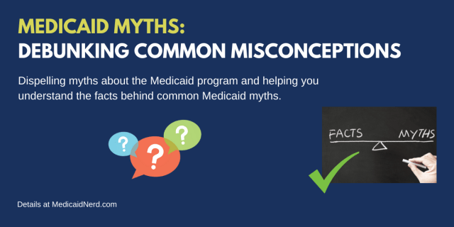 """Medicaid Facts vs. Medicaid Myths"""