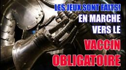 LES JEUX SONT FAITS! EN MARCHE VERS LE VACCIN OBLIGATOIRE