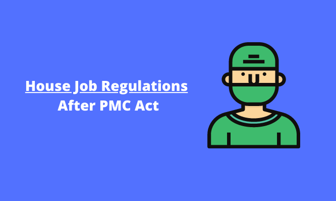 House Job Regulations after PMC Act