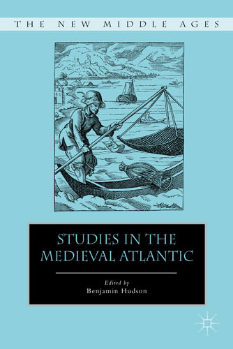 Studies in the Medieval Atlantic
