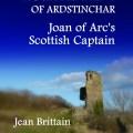 Hugh Kennedy of Ardstinchar: Joan of Arc's Scottish Captain