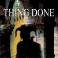 Book Review: A Thing Done, by Tinney Sue Heath