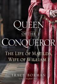 Queen of the Conqueror - The Life of Matilda, Wife of William I