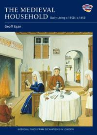 medieval-household-daily-living-c-1150-c-1450-geoff-egan-hardcover-cover-art