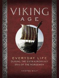 viking-age-everyday-life-during-extraordinary-era-norsemen-kirsten-wolf-hardcover-cover-art