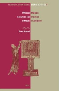 Officina magica  essays on the practice of magic in antiquity