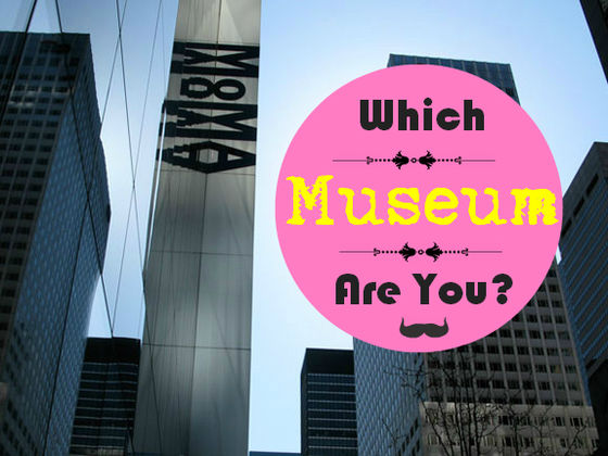 Which Famous Museum Are You?