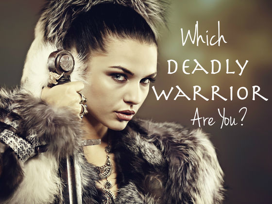 Which Deadly Warrior Are You?