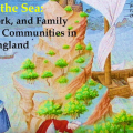 Living by the Sea: Women, Work, and Family in Maritime Communities in Medieval England