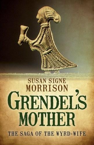 Books: Grendel's Mother by Susan Signe Morrison.