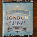 BOOK REVIEW – London: A Travel Guide Through Time by Dr. Matthew Green