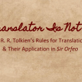 """""""A translator is not free"""": J. R. R. Tolkien's Guidelines for Translation and Their Application in Sir Orfeo"""