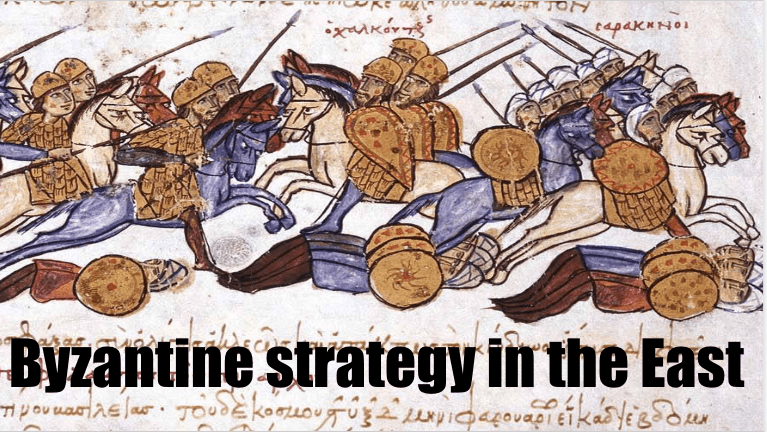 Byzantine strategy in the East and the key role of Armenia