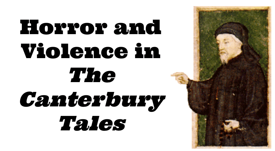 Horror and Violence in The Canterbury Tales