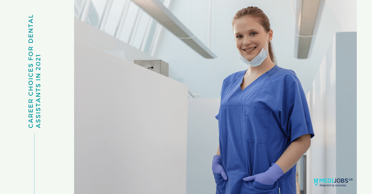 Career Choices for Dental Assistants in 2021
