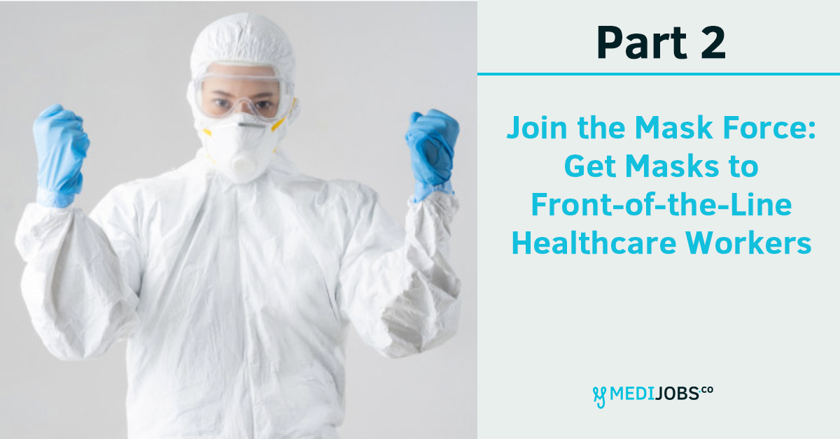Part 2 | Join the Mask Force: Get Masks to Front-of-the-Line Healthcare Workers. MEDIjobs