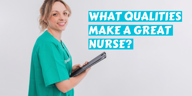 What qualities make a great nurse?