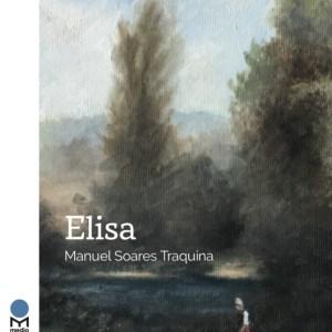 Elisa, de Manuel Soares Traquina