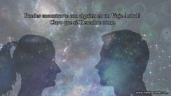 El encuentro astral es posible.