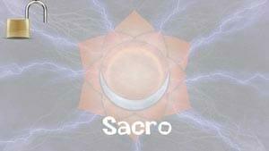 La Activación de los Chakras: Sacro
