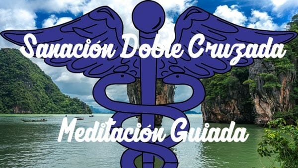 Meditación de la Doble Sanación