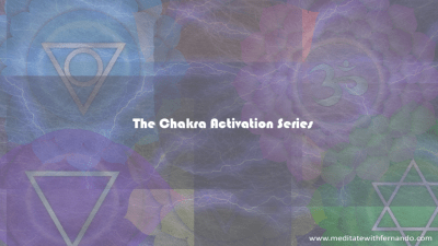 Powerful guided meditations: The Chakra Activation Series