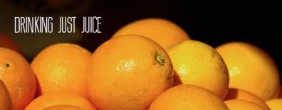 4 - drinking just juice