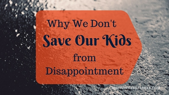 How To Deal With Disappointment In A Child's Life