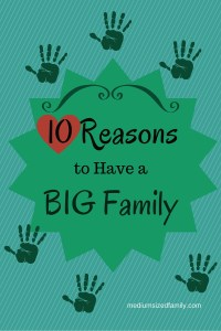 10 Reasons I Have a Big Family