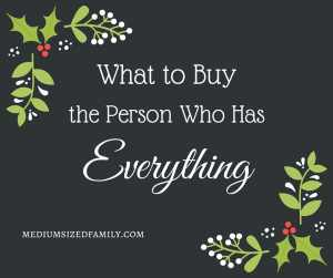 What to Buy the Person Who Has Everything (1)