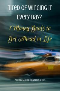 Tired of Winging It Every Day? 7 Money Goals to Get Ahead in Life: If you're stuck in constant paycheck to paycheck living, you need something big to bust you out of that pattern. Here are 7 different challenges to try to change your life and finally get ahead.