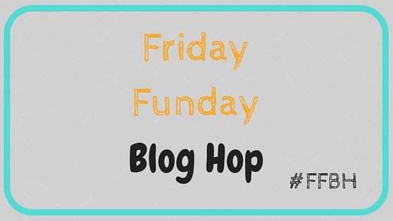 Friday Funday 42 Blog Hop #FFBH