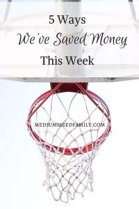 5 Ways We've Saved Money This Week 26:  A whole series of ways that one family manages to save money each week so they can pay off debt.