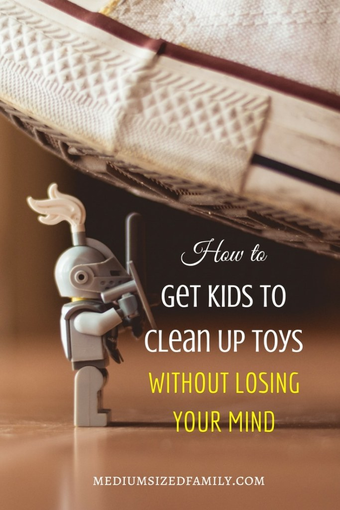 How to Get Kids to Clean Up Toys Without Losing Your Mind If clean up time is a constant struggle, chances are good that you're suffering from one of these 5 problems. Learn how to solve them and stop the yelling for good!