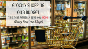Grocery Shopping on a Budget; How to Save Money on Groceries
