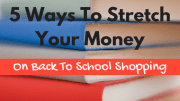 How to Stretch Your Money On Back to School Shopping