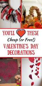 You'll love these free or cheap Valentine's Day Decorations. Get plenty of Valentine's Day decor ideas in this post!