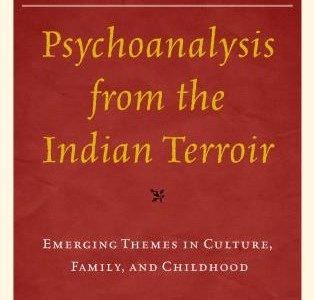 "Transfiguring Psychoanalysis and Culture: Review of ""Psychoanalysis from the Indian Terroir: Emerging Themes in Culture, Family, and Childhood"" (Edited by Manasi Kumar, Anup Dhar, and Anurag Mishra; Foreword by Erica Burman)"