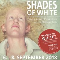 Different Shades of White: Interdisciplinary Perspectives on the Albinotic Body – Conference Report