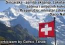 Švicarska - zemlja skijanja, čokolade, satova i umjetnih kukova Preporučio: ministar zdravlja Dario Nakić