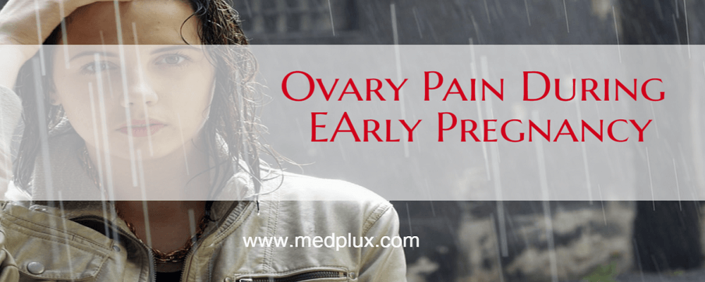 Constant ovary pain early pregnancy
