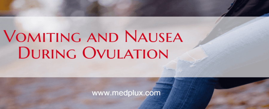 Vomiting and Nausea During Ovulation Is It Normal Or Pregnancy Sign
