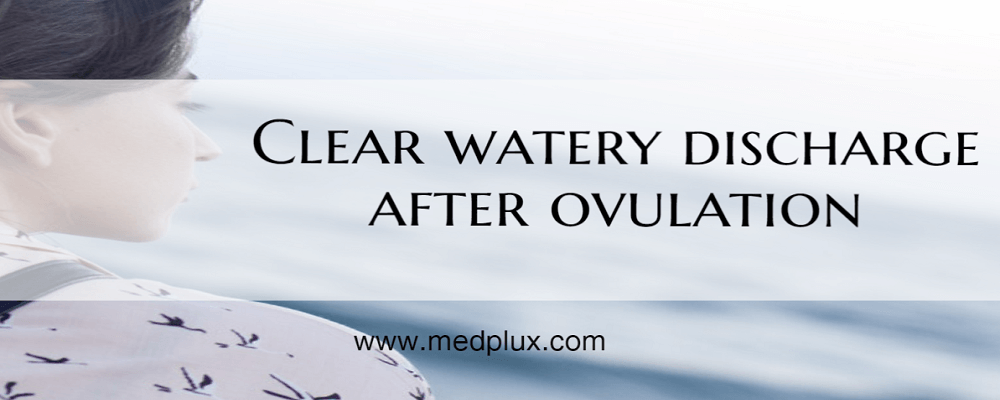 Clear Watery Discharge After Ovulation (Feeling Wet) Am I