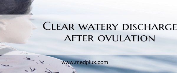 Clear Watery Discharge After Ovulation (Feeling Wet) Am I Pregnant